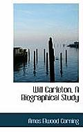 Will Carleton, a Biographical Study