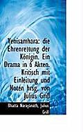 Venisamhara: Die Ehrenrettung Der K Nigin. Ein Drama in 6 Akten. Kritisch Mit Einleitung Und Noten H