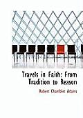 Travels in Faith: From Tradition to Reason