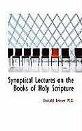 Synoptical Lectures on the Books of Holy Scripture