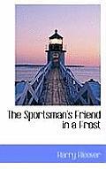 The Sportsman's Friend in a Frost