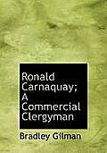 Ronald Carnaquay; A Commercial Clergyman