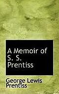 A Memoir of S. S. Prentiss