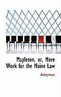 Mapleton, Or, More Work for the Maine Law
