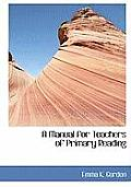 A Manual for Teachers of Primary Reading