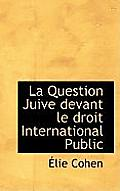 La Question Juive Devant Le Droit International Public