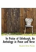 In Praise of Edinburgh, an Anthology in Prose and Verse