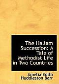 The Hallam Succession: A Tale of Methodist Life in Two Countries