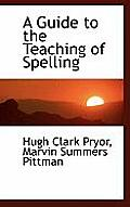 A Guide to the Teaching of Spelling