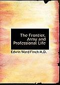 The Frontier, Army and Professional Life