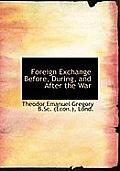 Foreign Exchange Before, During, and After the War