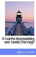 A Fearful Responsibility and Tonelli's Marriage