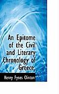 An Epitome of the Civil and Literary Chronology of Greece,