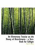 An Elementary Treatise on the Theory of Determinants: A Text-Book for Colleges
