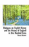 Dialogues on English History and the History of England in One Hundred Lines