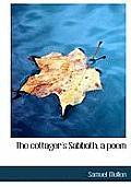 The Cottager's Sabbath, a Poem