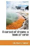 A Caravel of Dreams; A Book of Verse