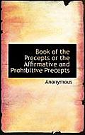 Book of the Precepts or the Affirmative and Prohibitive Precepts