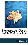 The Bivouac; Or, Stories of the Peninsular War