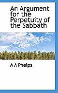 An Argument for the Perpetuity of the Sabbath