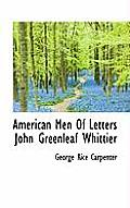 American Men of Letters John Greenleaf Whittier
