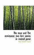 The Trust and the Remittance: Two Love Stories in Metred Porse