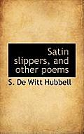 Satin Slippers, and Other Poems