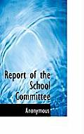 Report of the School Committee