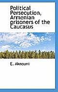 Political Persecution, Armenian Prisoners of the Caucasus