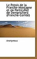 Le Patois de La Franche-Montagne Et En Particulier de Damprichard (Franche-Comt )