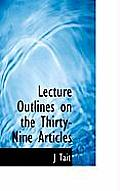 Lecture Outlines on the Thirty-Nine Articles