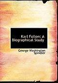 Karl Follen; A Biographical Study