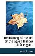 The History of the Life of the Squire Marcos de Obregon ..