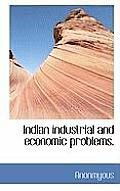 Indian Industrial and Economic Problems.