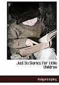 Just So Stories for Little Children