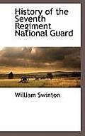 History of the Seventh Regiment National Guard