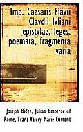 Imp. Caesaris Flavii Clavdii Ivliani Epistvlae, Leges, Poemata, Fragmenta Varia