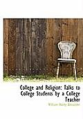 College and Religion: Talks to College Students by a College Teacher