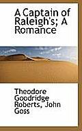 A Captain of Raleigh's; A Romance