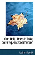 Our Daily Bread: Talks on Frequent Communion
