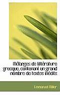 M Langes de Litt Rature Grecque, Contenant Un Grand Nombre de Textes in Dits