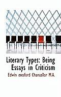 Literary Types: Being Essays in Criticism