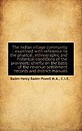 The Indian Village Community: Examined with Reference to the Physical, Ethnographic and Historical