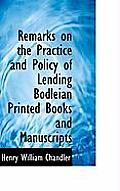 Remarks on the Practice and Policy of Lending Bodleian Printed Books and Manuscripts
