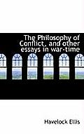 The Philosophy of Conflict, and Other Essays in War-Time