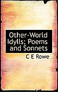 Other-World Idylls; Poems and Sonnets