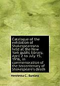 Catalogue of the Exhibition of Shakespeareana Held at the New York Public Library, April 2 to July 1