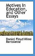 Motives in Education, and Other Essays