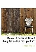 Memoir of the Life of Richard Henry Lee, and His Correspondence