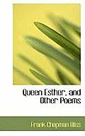 Queen Esther, and Other Poems